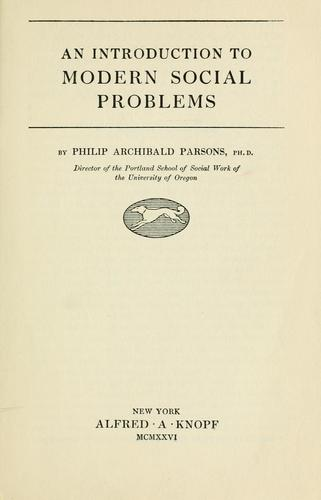 An introduction to modern social problems by Philip A. Parsons