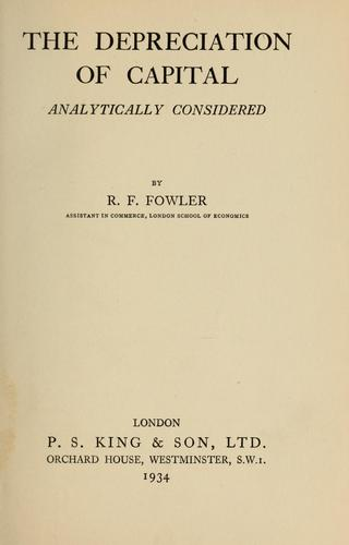 The depreciation of capital analytically considered by R. F. Fowler