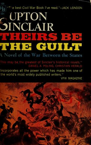 Theirs be the guilt by Upton Sinclair