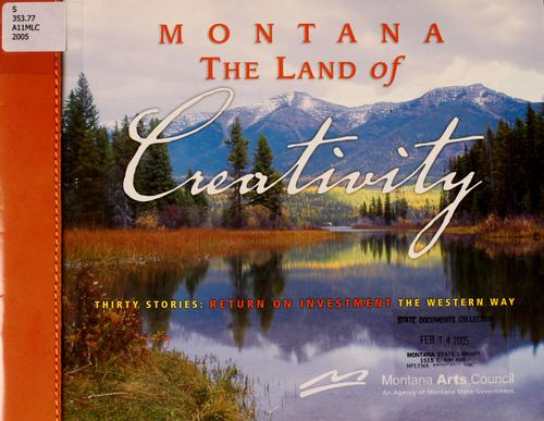 Montana the land of creativity by Montana Arts Council
