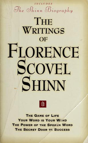The writings of Florence Scovel Shinn by Florence Scovel-Shinn