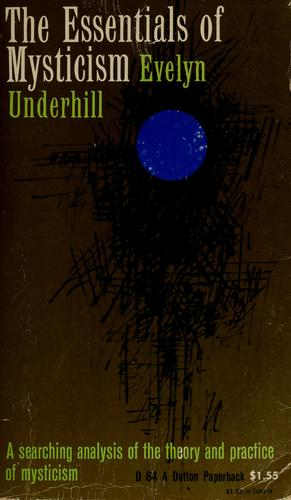 The essentials of mysticism, and other essays by Evelyn Underhill