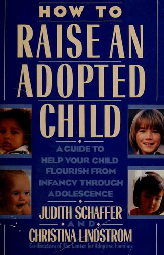 How to raise an adopted child by Judith Schaffer