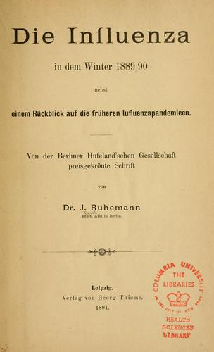 Die Influenza in dem Winter 1889/90 by J. Ruhemann