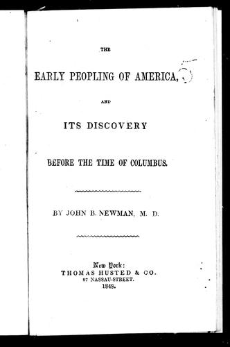 The early peopling of America, and its discovery before the time of Columbus by John B. Newman