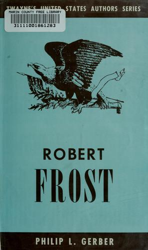 Robert Frost by Philip L. Gerber