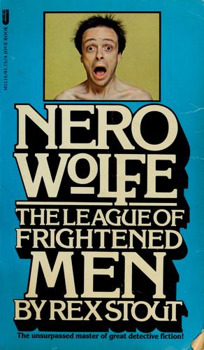 Nero Wolfe, the league of frightened men by Rex Stout