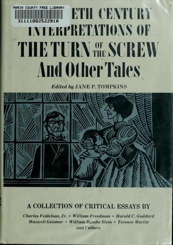 Twentieth century interpretations of The turn of the screw, and other tales by Jane P. Tompkins