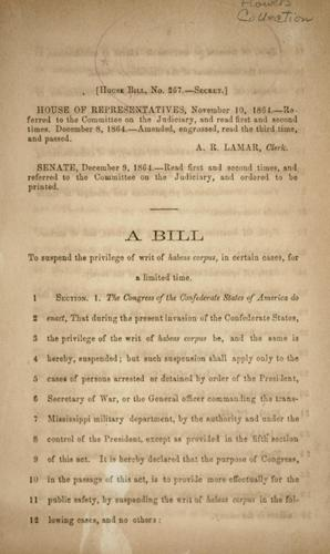 A bill to suspend the privilege of writ of habeas corpus, in certain cases, for a limited time by Confederate States of America. Congress. House of Representatives