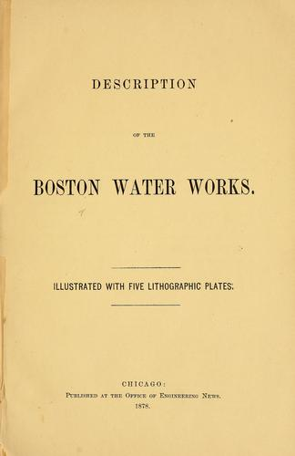 Description of the Boston water works by Boston Water Works