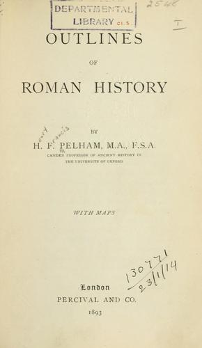 Outlines of Roman history by Henry Francis Pelham