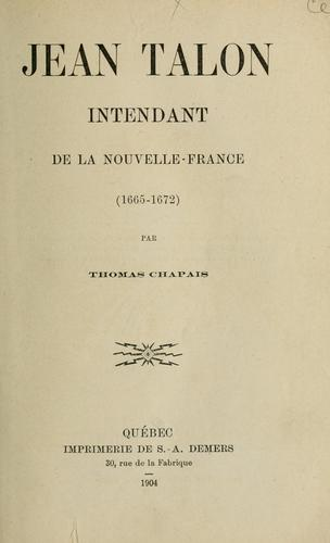 Jean Talon, intendant de la Nouvelle-France, 1665-1672 by Chapais, Thomas
