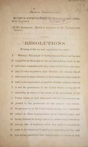 Resolutions relating to the war and negotiations for peace by Confederate States of America. Congress. House of Representatives