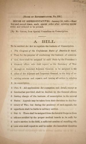 A bill to be entitled An act to regulate the business of conscription by Confederate States of America. Congress. House of Representatives
