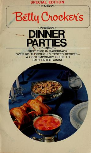 Betty Crocker's dinner parties by Betty Crocker