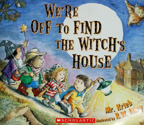 We're off to find the witch's house by Richard Krieb