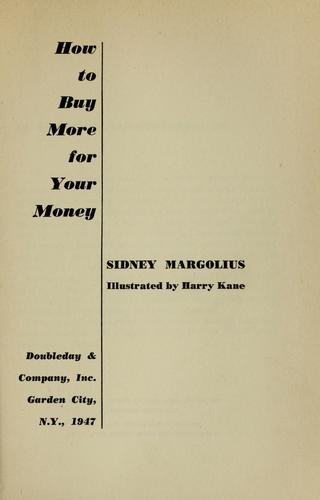 How to buy more for your money by Sidney Margolius