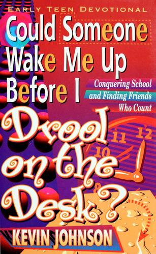 Could someone wake me up before I drool on the desk? by Johnson, Kevin