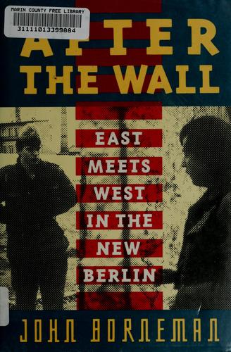 After the wall by John Borneman