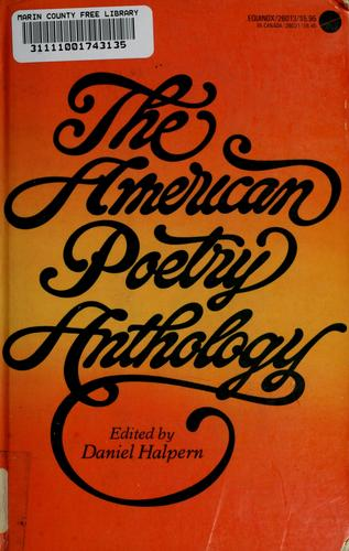 The American poetry anthology by edited by Daniel Halpern.