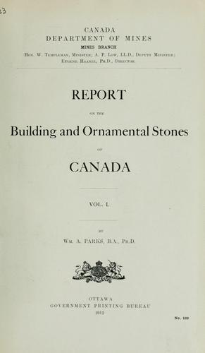 Report on the building and ornamental stones of Canada by William Arthur Parks