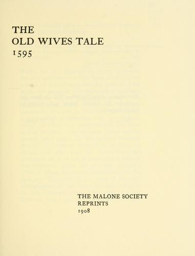 The old wives tale, 1595 by George Peele