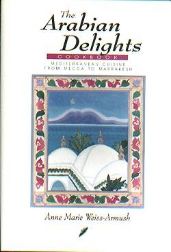 The Arabian delights cookbook by Anne Marie Weiss-Armush