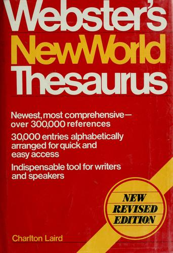 Webster's New World thesaurus by Charlton G. Laird, Charlton Grant Laird