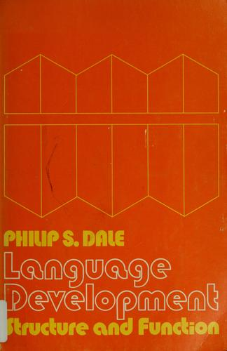 Language development; structure and function by Philip S. Dale