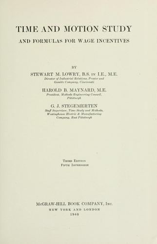 Time and motion study and formulas for wage incentives by Stewart McKinley Lowry