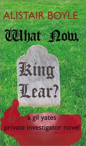 What now, King Lear? by Alistair Boyle