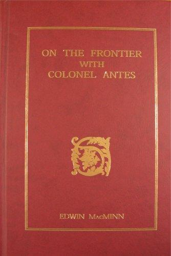 On the Frontier With Colonel Antes