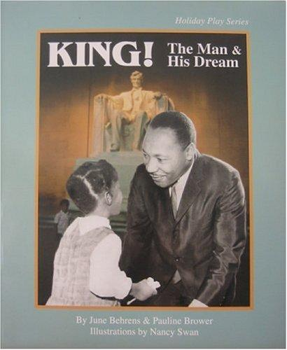 King!: The Man and His Dream by June Behrens