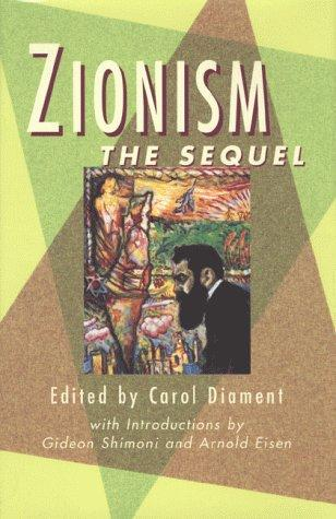 Zionism by edited by Carol Diament ; with introductions by Gideon Shimoni and Arnold Eisen.