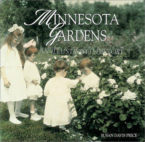 Image 0 of Minnesota Gardens: An Illustrated History