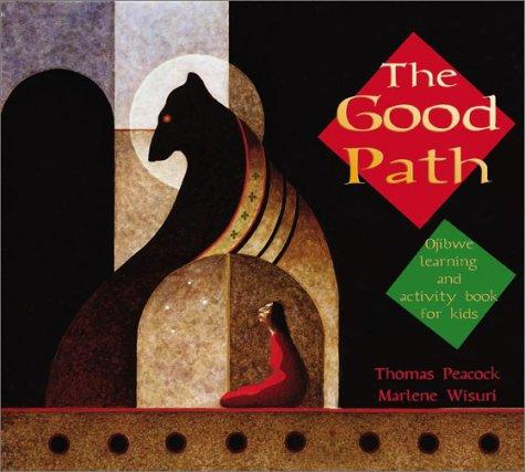 Image 0 of The Good Path: Ojibwe Learning and Activity Book for Kids