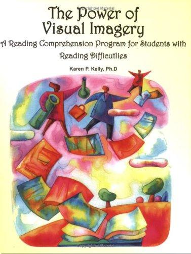 The Power of Visual Imagery by Karen P. Kelly