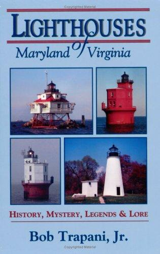 Lighthouses of Maryland and Virginia by Bob Trapani