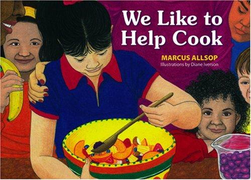 We Like to Help Cook by Marcus Allsop