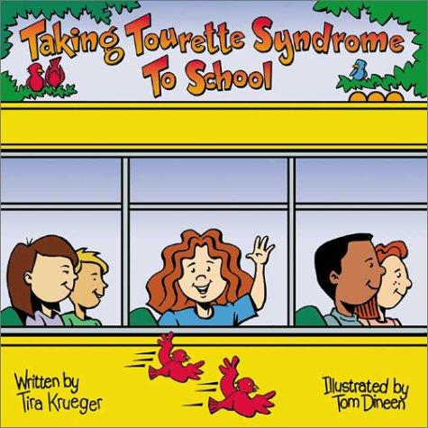 "Taking Tourette Syndrome to School (""Special Kids in School"" Series) by Tira Krueger"