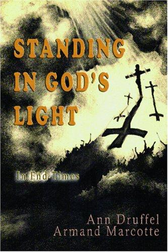 Standing In God's Light by Ann Druffel - Armand Marcotte