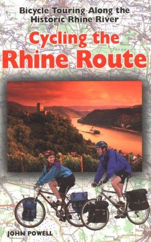 Cycling the Rhine Route by John Powell