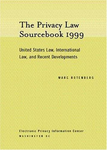The Privacy Law Sourcebook 1999 by Marc Rotenberg
