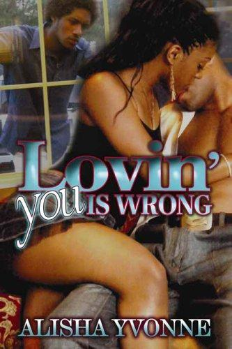 Lovin' You Is Wrong
