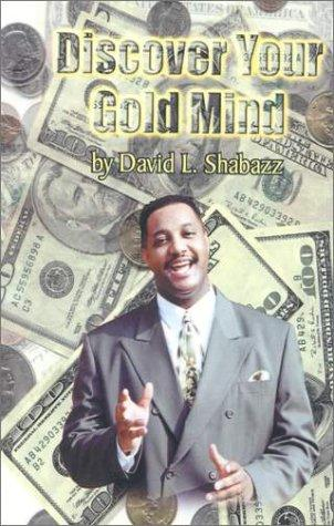 Discover your gold mind by David L. Shabazz