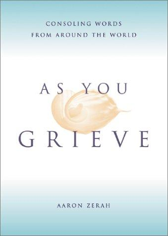 As You Grieve by Aaron Zerah