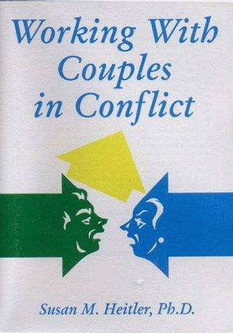 Working With Couples in Conflict by Susan, Ph.D. Heitler