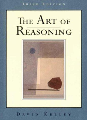 The art of reasoning by David Kelley