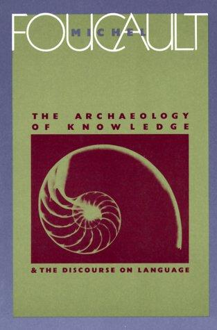The Archaeology of Knowledge & The Discourse on Language