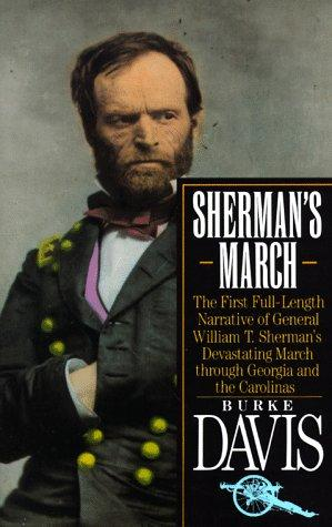 Sherman's March: The First Full-Length Narrative of General William T. Sherman's